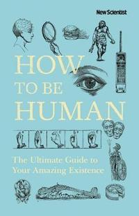 How To Be Human (inbunden)