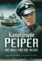 Kampfgruppe Peiper: the Race for the Meuse (häftad)