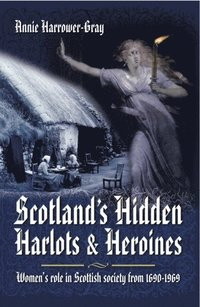 Scotland's Hidden Harlots and Heroines (e-bok)