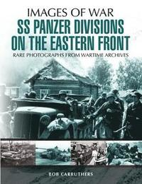 SS Panzer Divisions on the Eastern Front (häftad)
