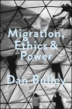 Migration, Ethics and Power (inbunden)