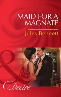 Maid For A Magnate (Mills & Boon Desire) (Dynasties: The Montoros, Book 5) (e-bok)