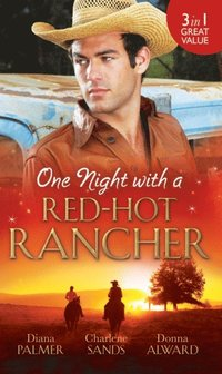 One Night with a Red-Hot Rancher: Tough to Tame / Carrying the Rancher's Heir / One Dance with the Cowboy (e-bok)