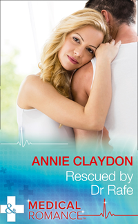 Rescued By Dr Rafe (Mills & Boon Medical) (Stranded in His Arms) (e-bok)