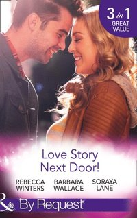 Love Story Next Door!: Cinderella on His Doorstep / Mr Right, Next Door! / Soldier on Her Doorstep (Mills & Boon By Request) (e-bok)