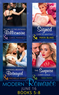 Modern Romance June 2016 Books 5-8: Return of the Untamed Billionaire / Signed Over to Santino / Wedded, Bedded, Betrayed / The Surprise Conti Child (Mills & Boon e-Book Collections) (e-bok)