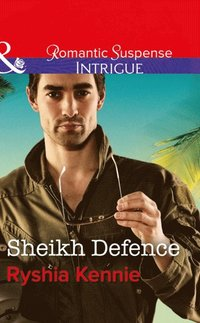 Sheikh Defence (Mills & Boon Intrigue) (Desert Justice, Book 4) (e-bok)