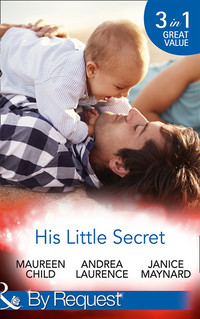 His Little Secret: Double the Trouble (Billionaires and Babies, Book 44) /  His Lover's Little Secret (Billionaires and Babies, Book 45) / Baby for