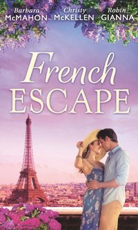 French Escape: From Daredevil to Devoted Daddy / One Week with the French Tycoon / It Happened in Paris... (A Valentine to Remember, Book 2) (Mills & Boon M&B) (e-bok)