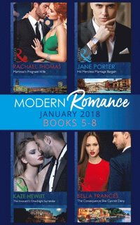 Modern Romance Collection: January Books 5 - 8: Martinez's Pregnant Wife / His Merciless Marriage Bargain / The Innocent's One-Night Surrender / The Consequence She Cannot Deny (e-bok)