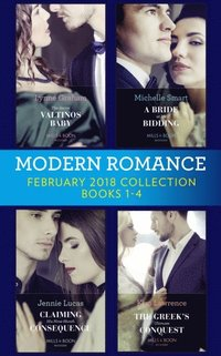 Modern Romance Collection: February 2018 Books 1 - 4: The Secret Valtinos Baby (Vows for Billionaires) / A Bride at His Bidding / The Greek's Ultimate Conquest / Claiming His Nine-Month Consequence  (e-bok)