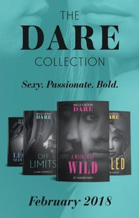 Dare Collection: February 2018: A Week to be Wild / Off Limits / Legal Seduction (Legal Lovers) / Ruled (Hard Riders MC) (e-bok)