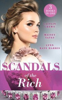 Scandals Of The Rich: A Facade to Shatter (Sicily's Corretti Dynasty) / A  Scandal in the Headlines (Sicily's Corretti Dynasty) / A Hunger for the