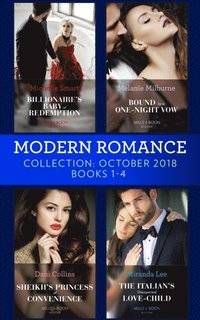 Modern Romance October Books 1-4: Billionaire's Baby of Redemption / Bound by a One-Night Vow / Sheikh's Princess of Convenience / The Italian's Unexpected Love-Child (e-bok)