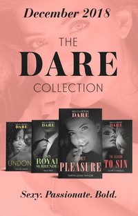 Dare Collection 2018: Undone (Hotel Temptation) / My Royal Surrender / The Season to Sin / Secret Pleasure (e-bok)