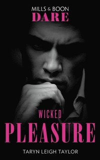 Wicked Pleasure (Mills & Boon Dare) (The Business of Pleasure, Book 3) (e-bok)