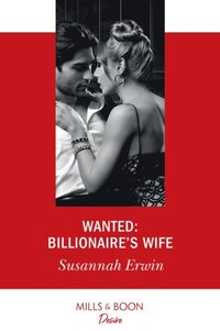 Wanted: Billionaire's Wife (Mills & Boon Desire) (e-bok)