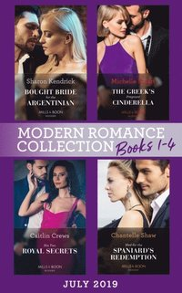 Modern Romance July 2019 Books 1-4: Bought Bride for the Argentinian (Conveniently Wed!) / The Greek's Pregnant Cinderella / His Two Royal Secrets / Wed for the Spaniard's Redemption (e-bok)