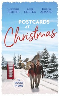 Postcards At Christmas: Holiday Royale (The Bravo Royales) / Snowbound Bride-to-Be (Christmas) / Sleigh Ride with the Rancher (Holiday Miracles) (e-bok)