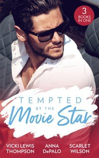 Tempted By The Movie Star: In the Cowboy's Arms (Thunder Mountain Brotherhood) / Hollywood Baby Affair (The Serenghetti Brothers) / The Mysterious Italian Houseguest (Summer at Villa Rosa) (e-bok)