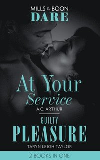 At Your Service / Guilty Pleasure: At Your Service / Guilty Pleasure (Mills & Boon Dare) (e-bok)