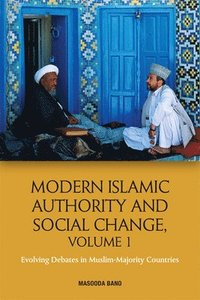 Modern Islamic Authority and Social Change: 1 (häftad)