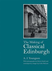 The Making of Classical Edinburgh (inbunden)
