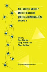 Multiaccess, Mobility and Teletraffic in Wireless Communications: Volume 4 (e-bok)