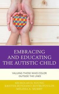 Embracing and Educating the Autistic Child (häftad)