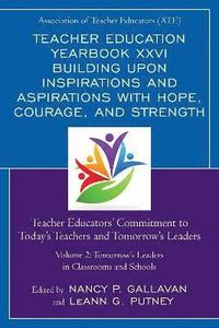 Teacher Education Yearbook XXVI Building upon Inspirations and Aspirations with Hope, Courage, and Strength (häftad)