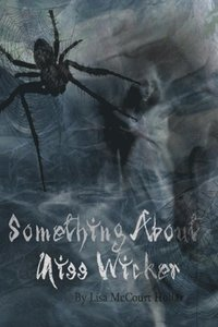 There's Something About Miss Wicker (e-bok)