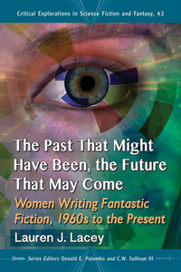 Past That Might Have Been, the Future That May Come (e-bok)