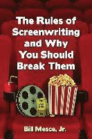 The Rules of Screenwriting and Why You Should Break Them (häftad)