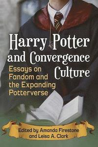 Harry Potter and Convergence Culture (häftad)