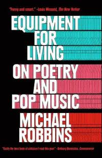 Equipment for Living: On Poetry and Pop Music (häftad)