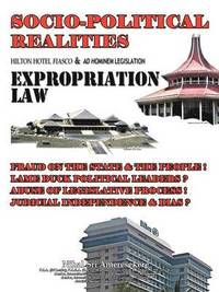 Socio-Political Realities Hilton Hotel Fiasco &; Ad Hominem Legislation Expropriation Law (häftad)