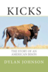 Kicks: The Story of an American Bison