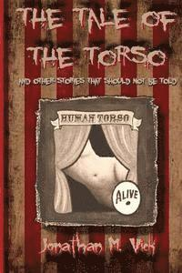 The Tale of the Torso and other stories that shouldn't be told (häftad)