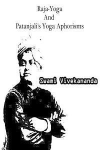 Raja-Yoga And Patanjali's Yoga Aphorisms (häftad)