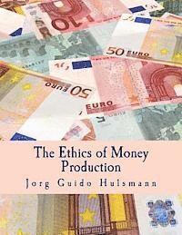 The Ethics of Money Production (Large Print Edition) (häftad)
