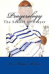 Prayerology: The School of Prayer (häftad)