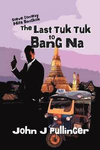The Last Tuk Tuk to Bang Na (häftad)