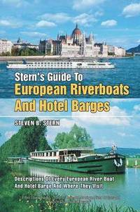 Stern's Guide to European Riverboats and Hotel Barges (häftad)