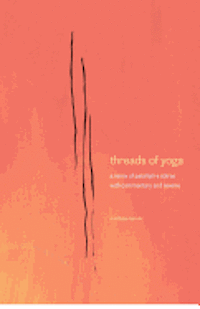 threads of yoga: a remix of patanjali-s sutra-s, with commentary and reverie (häftad)
