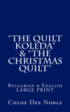 'The Quilt Koleda' & 'The Christmas Quilt' Dvuezichen-Bilingual Bulgarian-English Large Print: Bulgarian & English Large Print