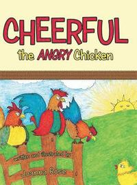 Cheerful the Angry Chicken (inbunden)