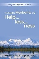 The Road to Mediocrity and Helplessness: Socialism the Most Dangerous Drug (häftad)