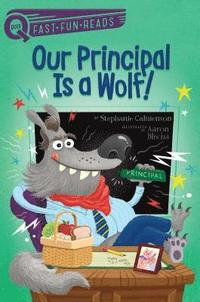 Our Principal Is a Wolf! (inbunden)