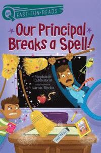 Our Principal Breaks a Spell! (inbunden)