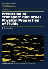 Prediction of Transport and Other Physical Properties of Fluids (e-bok)